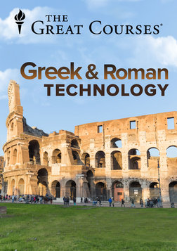 Understanding Greek and Roman Technology - From Catapult to the Pantheon Course