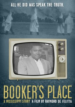 Booker's Place: A Mississippi Story - An African-American Man Who Spoke About Racism on Television in 1965
