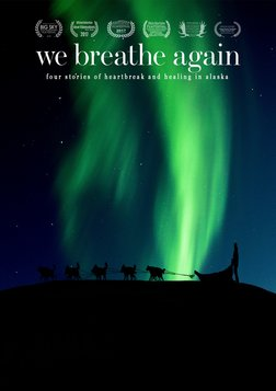 We Breathe Again - The Stories of Four Alaska Native People