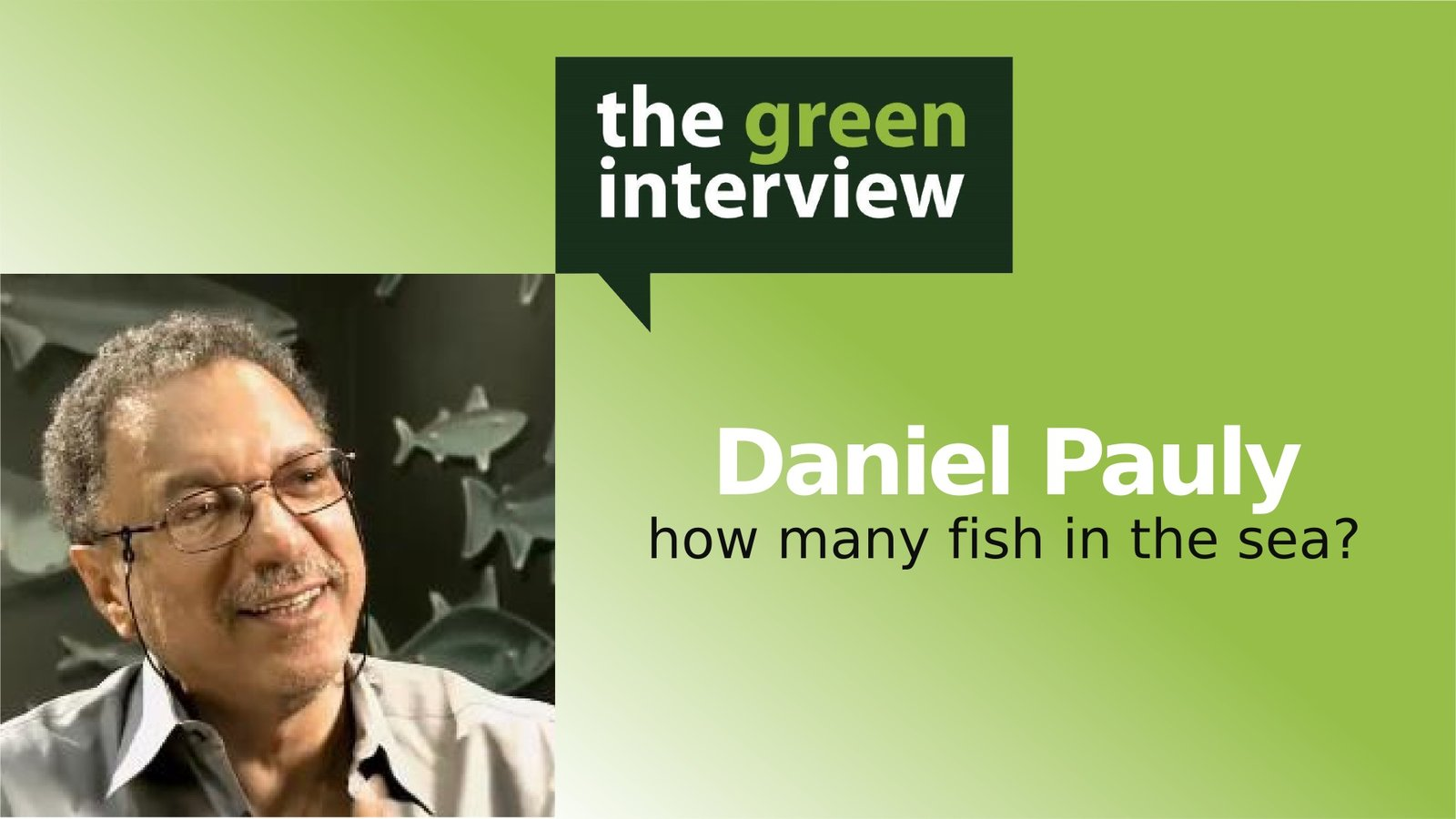 Daniel Pauly: How Many Fish in the Sea?