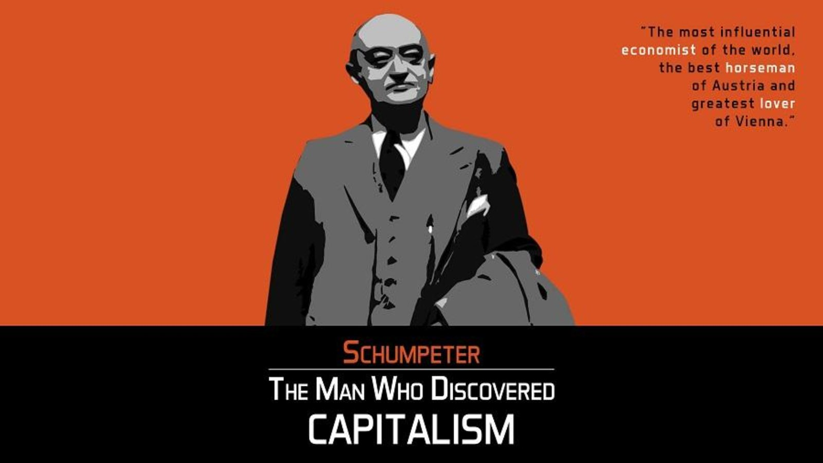The Man Who Discovered Capitalism - The Life and Ideas of Influential Economist Joseph Schumpeter