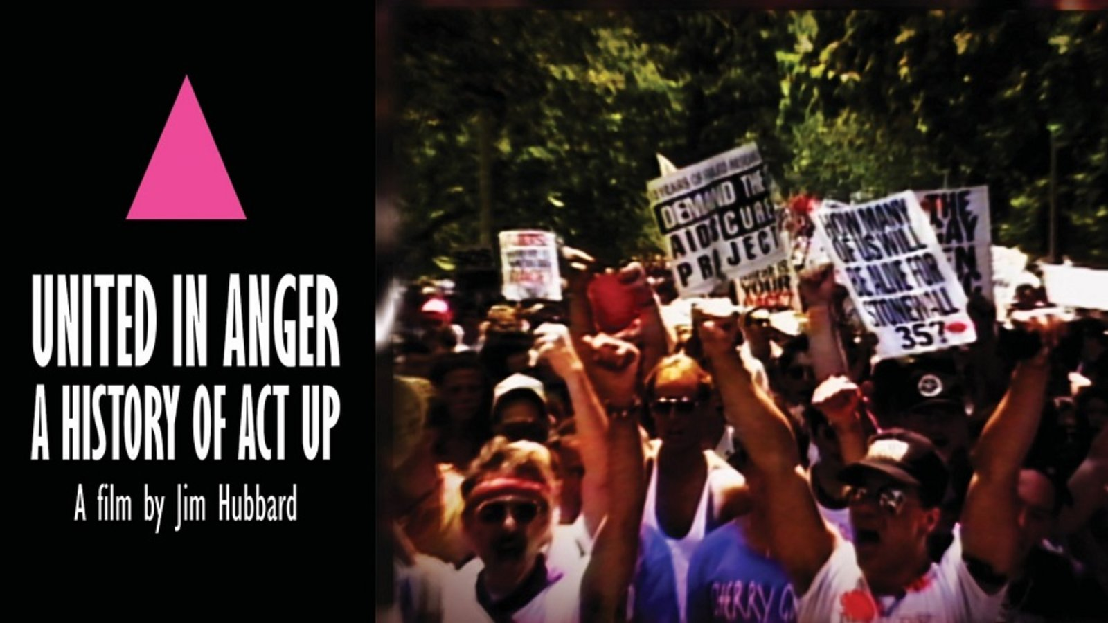United in Anger: A History of ACT UP - The Grassroots Movement to End the AIDS Crisis