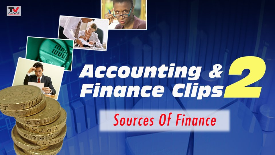 Clip 1: Sources Of Finance - An Introduction