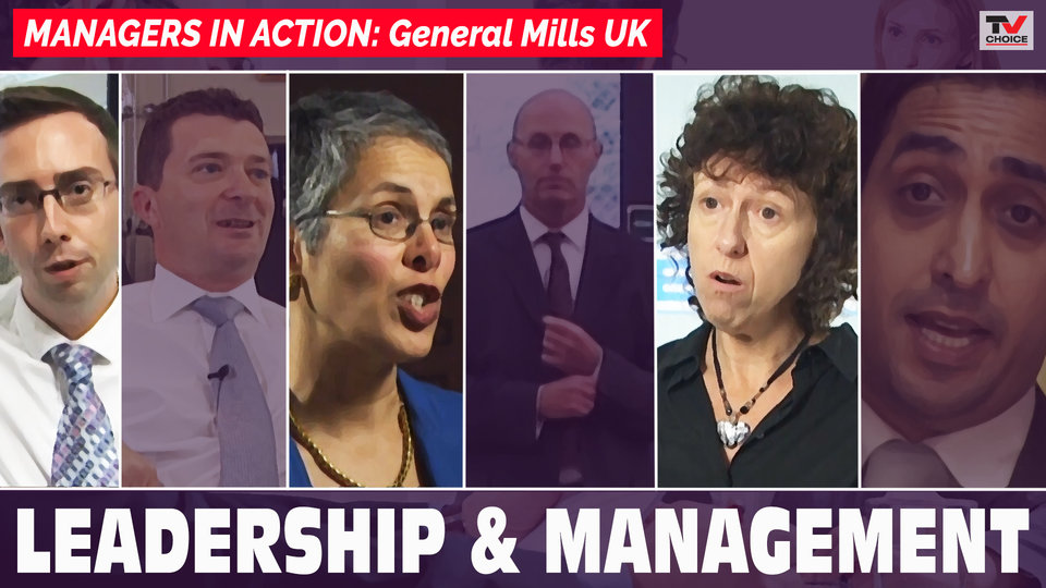 Managers in Action: General Mills UK