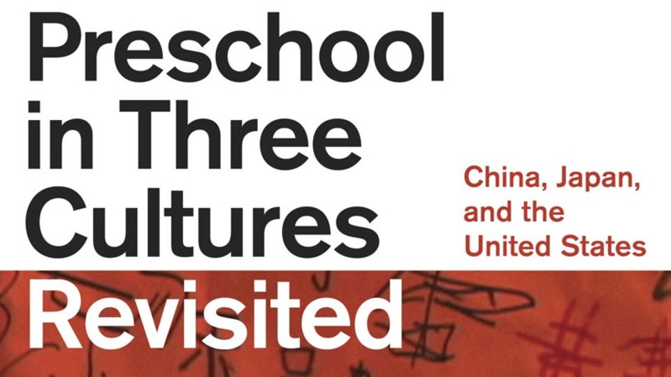The Preschool in Three Cultures Revisited