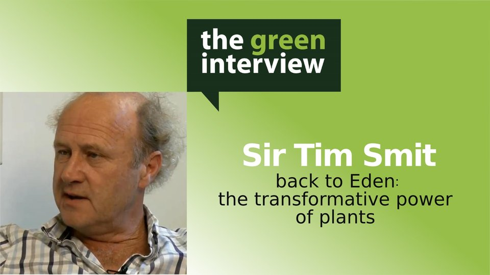 Sir Tim Smit: Back to Eden: The Transformative Power of Plants