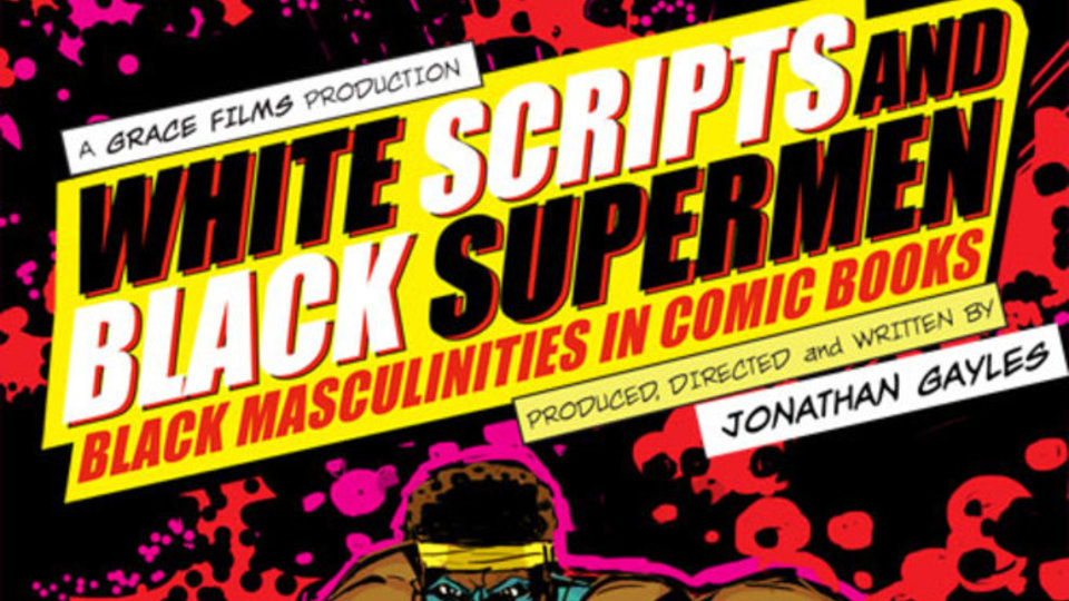 White Scripts And Black Supermen