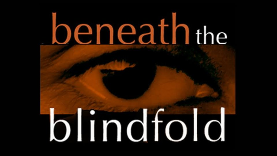 Beneath The Blindfold