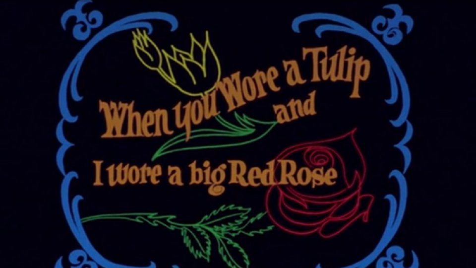 When You Wore a Tulip and I Wore a Big Red Rose
