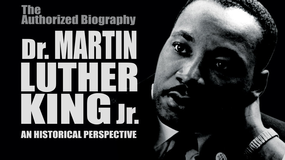 Dr. Martin Luther King, Jr: A Historical Perspective