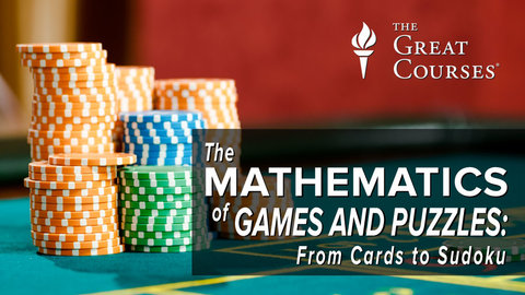 The Mathematics of Games and Puzzles - From Cards to Sudoku Series