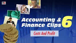 Accounting and Finance Clips 6: Costs and Profit
