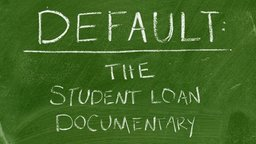 Default - The Student Loan Documentary