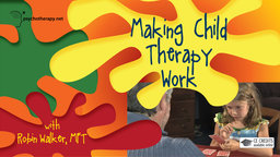 Making Child Therapy Work - With Robin Walker