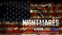 Nightmares In Red, White & Blue - History of American Horror Films