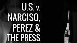 U.S v. Narciso, Perez & the Press