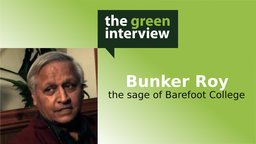 Bunker Roy: The Sage of Barefoot College