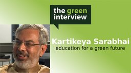 Kartikeya Sarabhai: Education for a Green Future