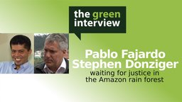 Waiting for Justice in Ecuador's Amazon Rain Forest - Pablo Fajardo and Steven Donziger
