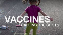 Vaccines: Calling the Shots