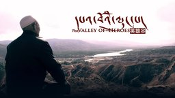 Valley of the Heroes - Tibet's Shifting Cultural Landscape