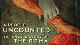 A People Uncounted - The Untold Story of the Roma