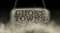 Ghost Towns - America's Lost World: The Many Ghosts of the West