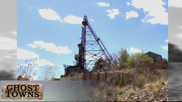 Ghost Towns - America's Lost World - Mining Towns of the Rocky Mountains