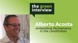 Alberto Acosta: Embedding Pachama in the Constitution