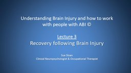 Lecture 3: Recovery Following Brain Injury
