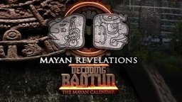 Mayan Revelations - Decoding Baqtun - Cycles in the Cosmos, Nature, and Humanity