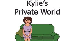 Kylie's Private World - Sex Education for Females with Learning Disabilities