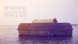 Secrets of Noah's Ark