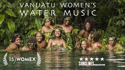Vanuatu Women's Water Music - An Audio-Visual Journey Deep into Pacific Island Culture