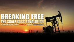 Breaking Free - A Documentary About American Energy Independence