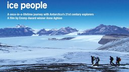 Ice People - Following Antarctica's 21st Century Explorers