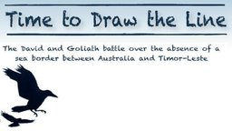 Time to Draw the Line - The Relationship Between Australia and East Timor