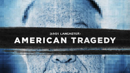 3801 Lancaster: American Tragedy - The Secret Crimes of Abortionist Dr. Kermit Gosnell