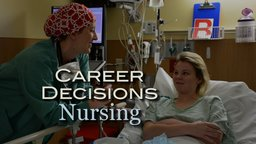 Career Decisions: Nursing - An Invaluable Guide to Prospective Nursing Students
