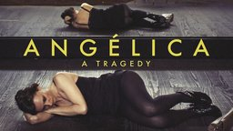 Angelica [A Tragedy] - An Insightful Look Into the Process of a Performance Artist