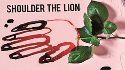 Shoulder the Lion - Art and Resilience in the Face of Tragedy