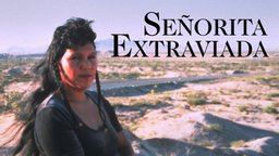Senorita Extraviada - Crimes Against Women in Juarez Mexico