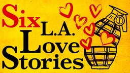 Six L.A. Love Stories