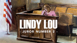 Lindy Lou, Juror Number 2 - American Criminal Justice Through the Eyes of a Juror