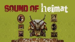 Sound of Heimat - The Roots of German Folk Music