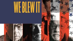 We Blew It - American History Through the Lens of the Current Political Climate