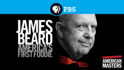 American Masters: James Beard - America's First Foodie