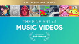 Inspiration Series: The Fine Art of Music Videos